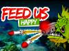 Feed Us 8: Happy