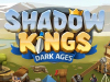 Good Game Shadow Kings: Dark Ages